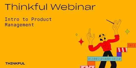 Thinkful Webinar | Becoming a Product Manager Info Session tickets