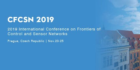 2019 International Conference on Frontiers of Control and Sensor Networks (CFCSN 2019) tickets