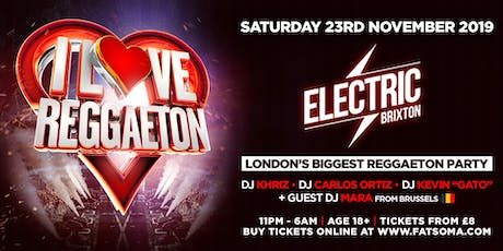 I LOVE REGGAETON 'LONDON'S BIGGEST REGGAETON PARTY' - SATURDAY 23RD NOVEMBER 2019 tickets