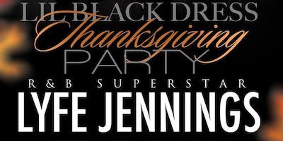 Lil Black Dress Thanksgiving Party with Lyfe Jennings