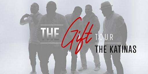 "The Katinas present ""THE GIFT TOUR"""