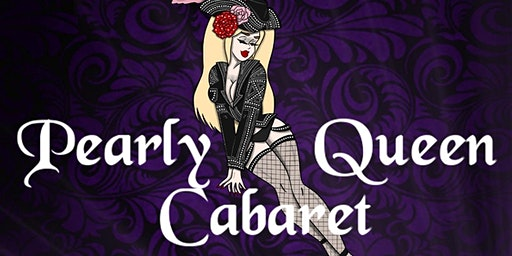 The Pearly Queen Cabaret