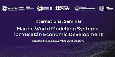 "Seminar ""Marine World Modelling Systems for Yucatán Economic Development"""
