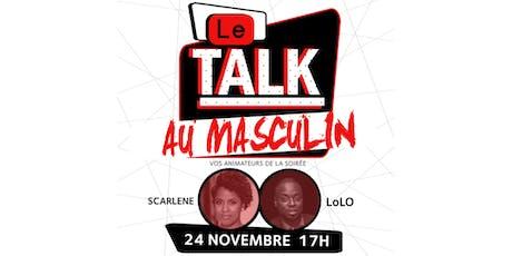 Le Talk : au Masculin billets