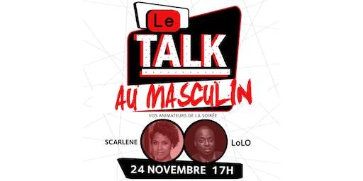 Le Talk : au Masculin