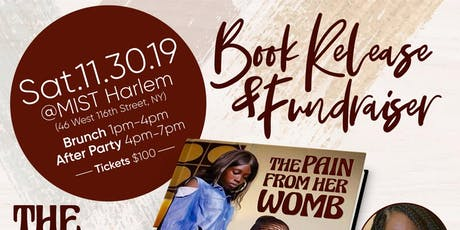 The Pain From Her Womb Book Release Brunch Fundraiser and After-Party tickets