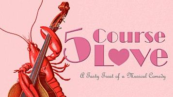 """Five Course Love"""