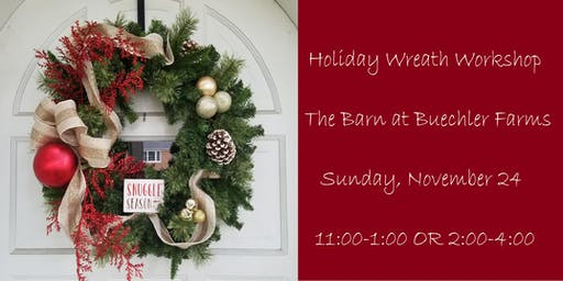 Holiday Wreath Workshop Afternoon Session