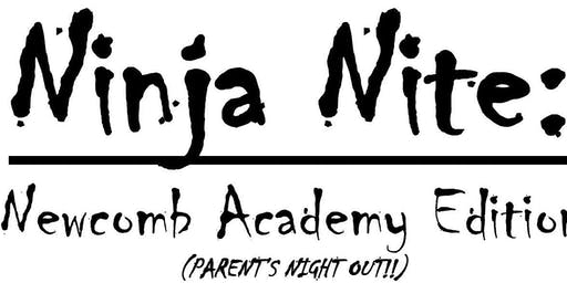 Ninja Nite / Parents Nightout (Newcomb Academy)