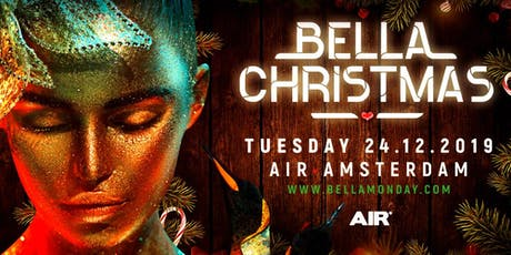 Bella Monday - Christmas Edition - 24 december 2019 tickets