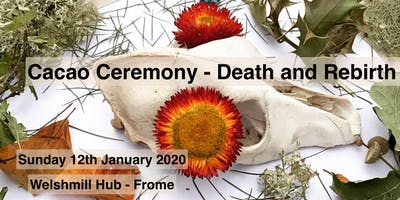 Sacred Cacao ceremony - Death and Rebirth