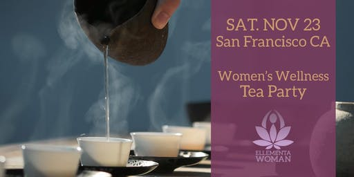 Ellementa San Francisco: Women's Wellness Tea Party