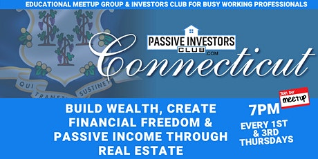 Connecticut Real Estate Passive Investors Club Monthly Meetup tickets