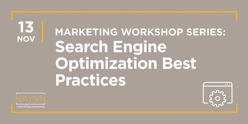HAYVN WORKSHOP: Search Engine Optimization Best Practices, Marketing Series