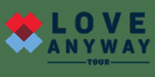 Love Anyway Tour- San Diego, CA