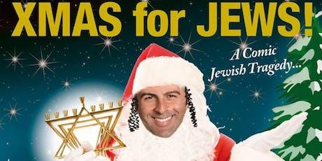 CHRISTMAS FOR JEWS (aka XMAS for JEWS) tickets