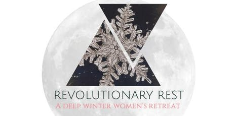 Revolutionary Rest: A Deep Winter Women's Retreat tickets