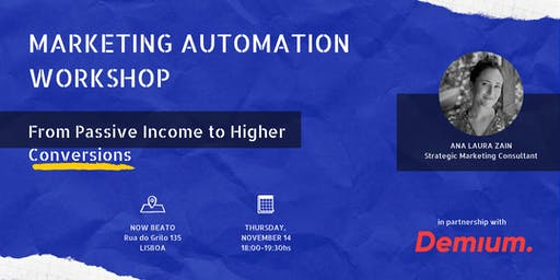 MARKETING AUTOMATION WORKSHOP: From Passive Income to Higher Conversions