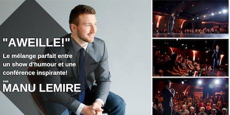 AWEILLE! - Le nouveau show de Manu Lemire! (À Sherbrooke) billets