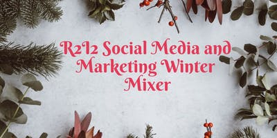 R2I2 Social Media And Marketing WInter Mixer