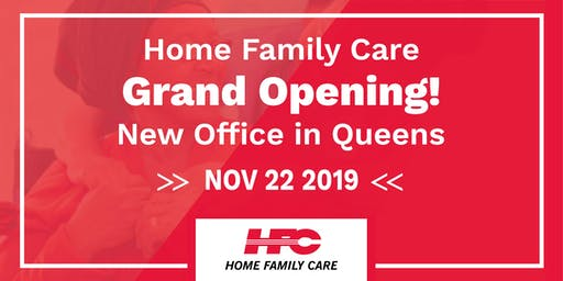 Home Family Care Grand Opening-New office in Queens