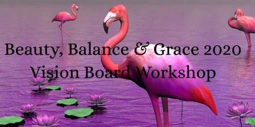 Beauty, Balance & Grace 2020 Vision Board Workshop