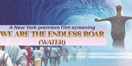 We Are The Endless Roar - a NYC Premiere Film Screening tickets