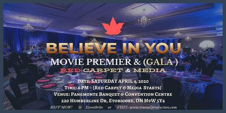 BELIEVE IN YOU - VIP -MOVIE PREMIER & (GALA) - RED CARPET & MEDIA tickets