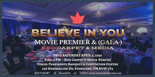 BELIEVE IN YOU - VIP -MOVIE PREMIER & (GALA) - RED CARPET & MEDIA