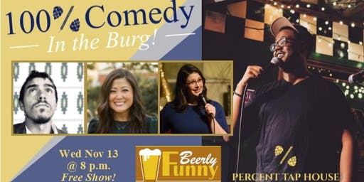100% Comedy in the Burg - A Beerly Funny Production