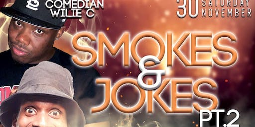 """SMOKES AND JOKES"" PART 2"