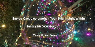 Sacred Cacao Ceremony - Your Bright Light Within