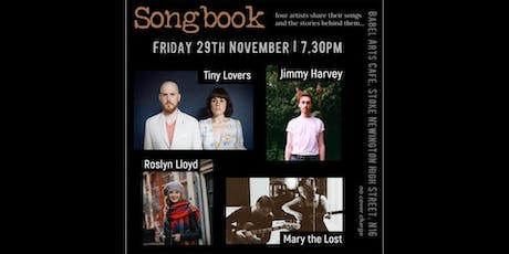 Songbook #5 Acoustic Night at Babel art House with Tiny Lovers, Jimmy Harvey, Roslyn Lloyd and Mary the Lost  tickets