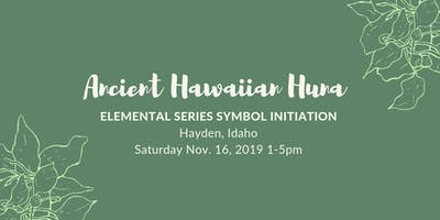 Ancient Hawaiian Energy Work: Huna Elemental Series Initiation