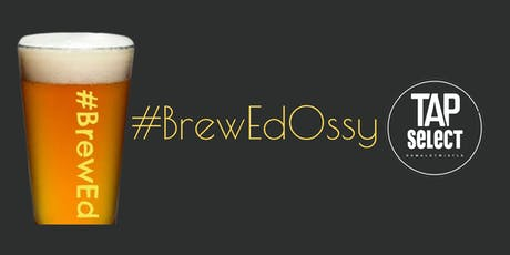 #BrewEdOssy tickets
