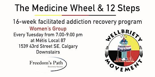 The Medicine Wheel & 12 Steps for Women