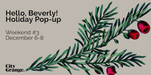 Beverly Holiday Pop-Up: Weekend #3