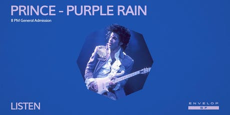 Prince - Purple Rain : LISTEN (8pm General Admission) tickets