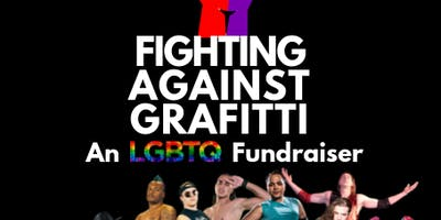 Fighting Against Graffiti! An LGBTQ Fundraiser
