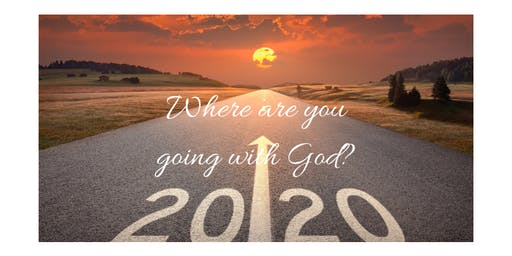 Where are you going with God in 2020?