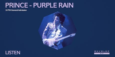 Prince - Purple Rain : LISTEN (10pm General Admission) tickets