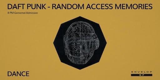 Daft Punk - Random Access Memories : DANCE (8pm General Admission)