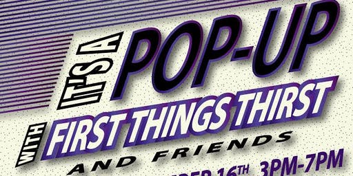 """""""IT'S A POP-UP"""" with First Things Thirst & Friends/ """"Sade Paint & Sip"""""""