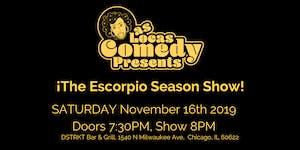 Las Locas Comedy Presents: ¡ The Escorpio Season Show !