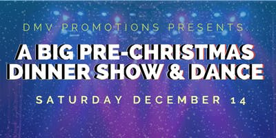 A Pre-Christmas Dinner Show & Dance