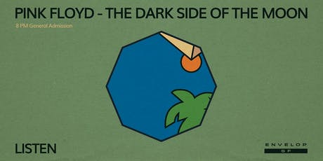 Pink Floyd - The Dark Side Of The Moon : LISTEN (8pm General Admission) tickets