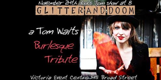 Glitter and Doom - A Tom Waits Burlesque Tribute