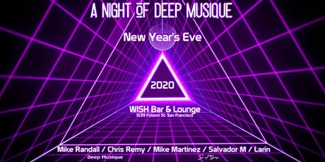 WISH BAR AND LOUNGE New Years EVE 2020! tickets