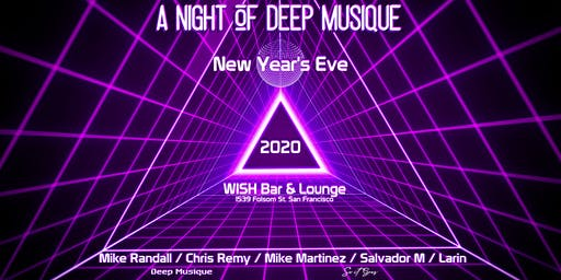 WISH BAR AND LOUNGE New Years EVE 2020!