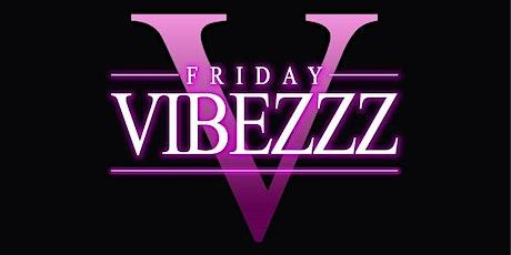 Friday Vibezzz tickets